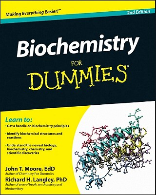 Biochemistry for Dummies By Moore, John T./ Langley, Richard H.