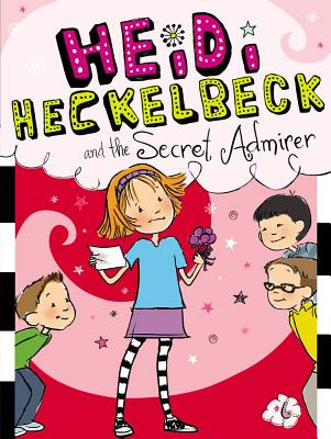 Heidi Heckelbeck and the Secret Admirer By Coven, Wanda/ Burris, Priscilla (ILT)